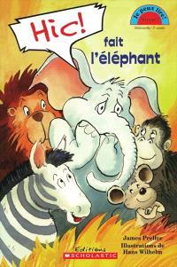 Hic! fait l'éléphant