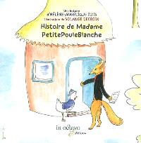 Histoire de madame PetitePouleBlanche