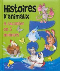 Histoires d'animaux : à raconter en 5 minutes