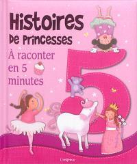 Histoires de princesses : à raconter en 5 minutes