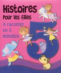 Histoires pour les filles : à raconter en 5 minutes
