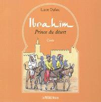 Ibrahïm : prince du désert : conte