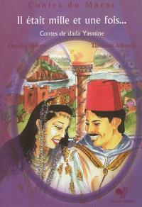 Il était mille et une fois... : contes de dada Yasmine