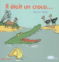 Il était un croco...
