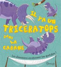 Il y a un tricératops dans la cabane