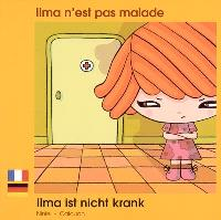 Ilma n'est pas malade = Ilma ist nicht krank