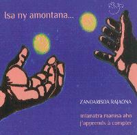 Isa ny amontana... : j'apprends à compter = Isa ny amontana... : mianatra manisa aho