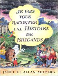 Je vais vous raconter une histoire de brigands