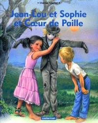Jean-Lou et Sophie et Coeur de Paille