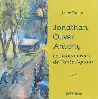 Jonathan, Oliver, Anthony : les trois neveux de tante Agatha : conte