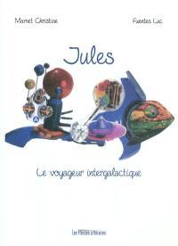 Jules : le voyageur intergalactique