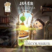 Jules et le monde d'Harmonia, La découverte
