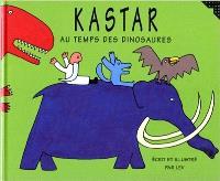Kastar : au temps des dinosaures