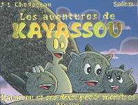Kayassou, Kayassou et ses deux petits monstres
