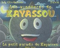 Kayassou, Le petit paradis de Kayassou