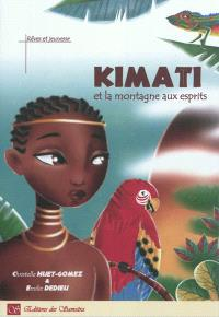 Kimati et la montagne aux esprits