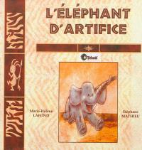 L'éléphant d'artifice
