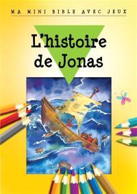 L'histoire de Jonas : ma mini Bible avec jeux