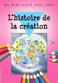 L'histoire de la création : ma mini Bible avec jeux