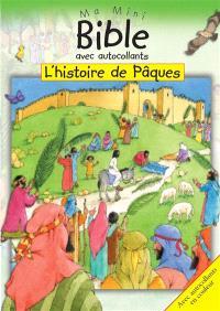 L'histoire de Pâques : ma mini Bible avec autocollants