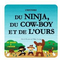L'histoire du ninja, du cowboy et de l'ours