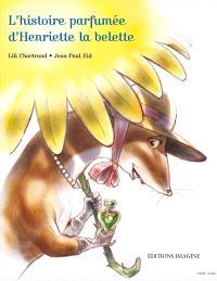 L'histoire parfumée d'Henriette la belette