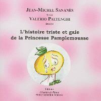 L'histoire triste et gaie de la princesse Pamplemousse