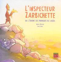 L'inspecteur Zarbichette ou L'énigme des fromages de Lozère