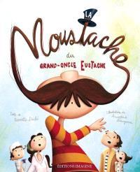 La moustache du grand oncle Eustache