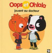 La petite vie de Oops et Ohlala, Oops et Ohlala jouent au docteur
