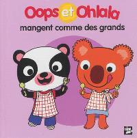 La petite vie de Oops et Ohlala, Oops et Ohlala mangent comme des grands