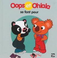 La petite vie de Oops et Ohlala, Oops et Ohlala se font peur
