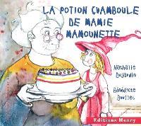 La potion Chamboule de mamie Mamounette