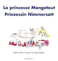 La princesse Mangetout = Prinzessin Nimmersatt
