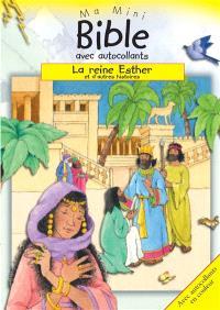 La reine Esther : et d'autres histoires : ma mini Bible avec autocollants