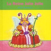 La reine Jolie Jolie