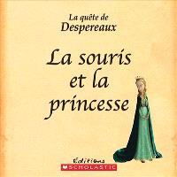 La souris et la princesse  : la quête de Despereaux