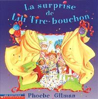 La surprise de Lili Tire-bouchon
