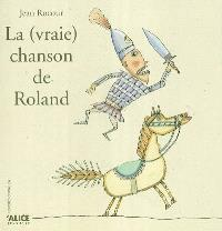 La vraie chanson de Roland