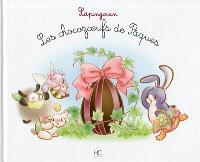 Lapingouin, Les chocozoeufs de Pâques