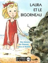 Laura et le bigorneau : une histoire de Clément, Laura et Romain