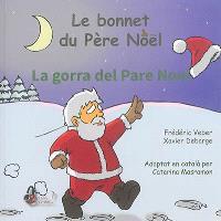 Le bonnet du Père Noël = La gorra del Pare Noel