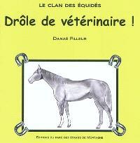 Le clan des équidés, Drôle de vétérinaire !