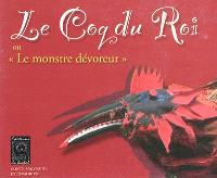 Le coq du roi ou Le monstre dévoreur : conte malgache et comorien