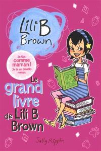 Le grand livre de Lili B Brown