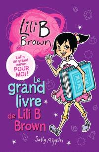 Le grand livre de Lili B Brown. Volume 2