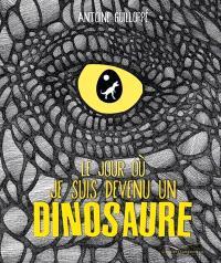 Le jour où je suis devenu un dinosaure
