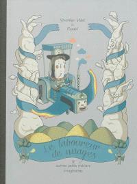 Le laboureur de nuages & autres petits métiers imaginaires
