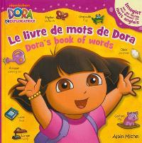 Le livre de mots de Dora : Dora l'exploratrice = Dora's book of words