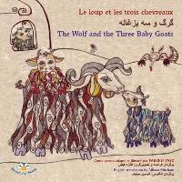 Le loup et les trois chevreaux = The wolf and the three baby goats